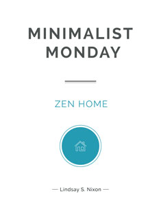 Minimalist Monday: De-clutter Your Way to a Zen Home book cover